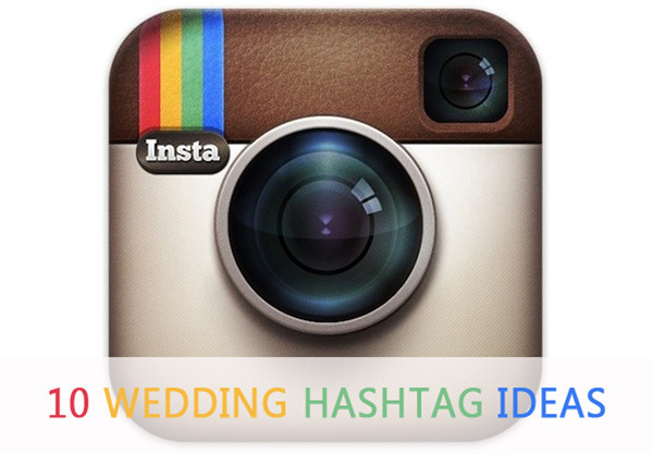 10 great wedding hashtag ideas with Instagram