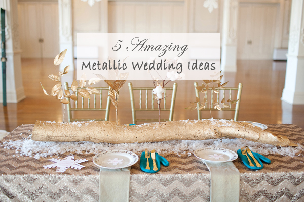 5 amazing metallic wedding color ideas