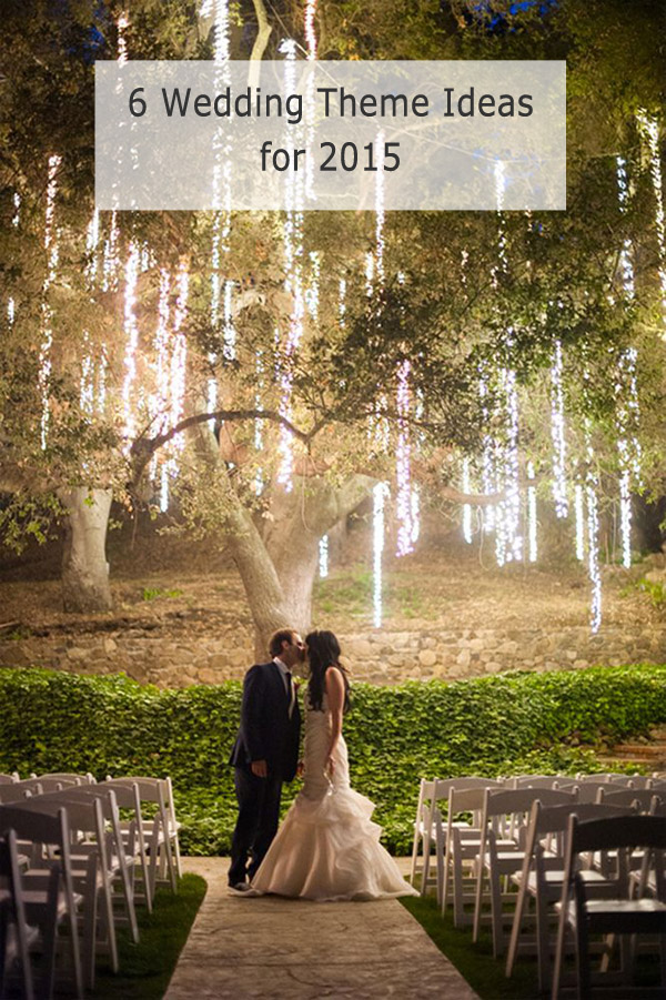 top 6 wedding theme ideas 2015 trends