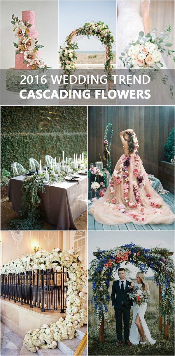 2016 Wedding Trends: 28 Wonderful Wedding Ideas With Cascading Flowers