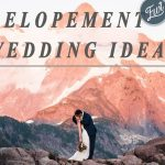 2021 Trends: Ultimate Elopement Wedding Ideas for All Styles