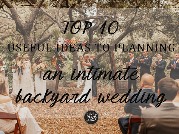 useful intimate backyard wedding ideas