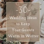12 Chic Ways to Create a Warm & Cozy Winter Wedding