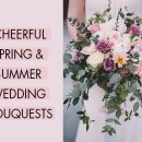 20+ Cheerful Spring and Summer Wedding Bouquets