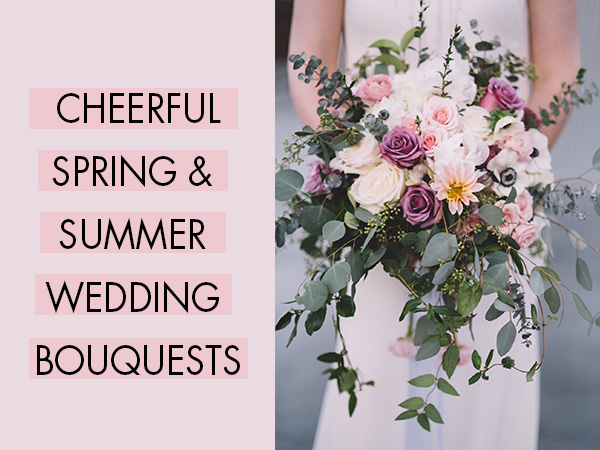 25 cheerful spring and summer wedding bouquets
