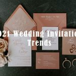The Hottest Wedding Invitation Trends for 2021