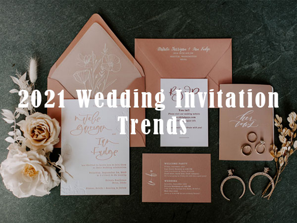 the hottest 2021 wedding invitation trends and ideas
