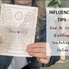 How to Order Wedding Invitations Online from Our Influencer's Tips