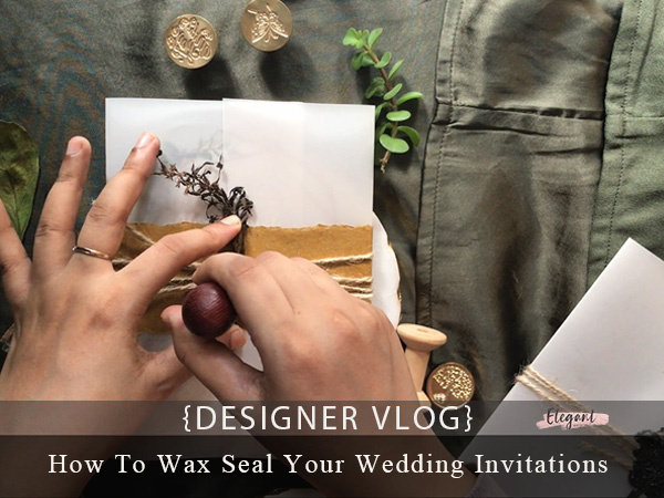 Designer Vlog How To Wax Seal Your Wedding Invitations