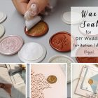 How to DIY Your Wedding Invitations Unique withWax Seals