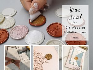 How to DIY Your Wedding Invitations Unique with Wax Seals