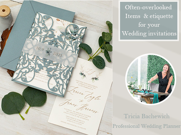 few often overlooked items and some invitation etiquette for your wedding invitations