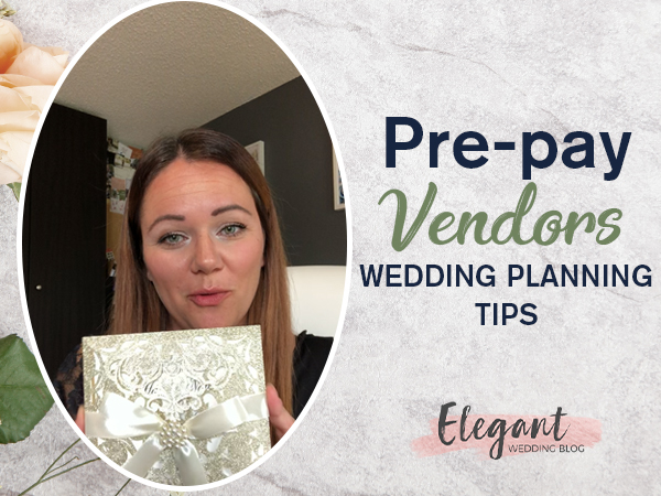 Planner Vlog Wedding Planning Tips about Pre pay Your Vendors